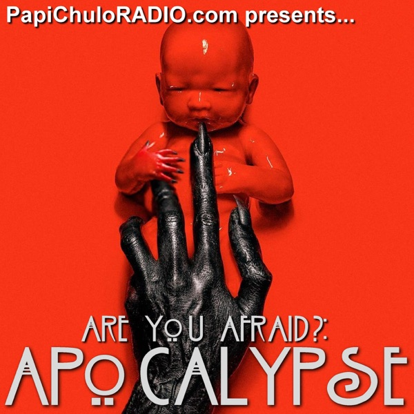 Are You Afraid?: APOCALYPSE - The Unofficial American Horror Story: Apocalypse Podcast