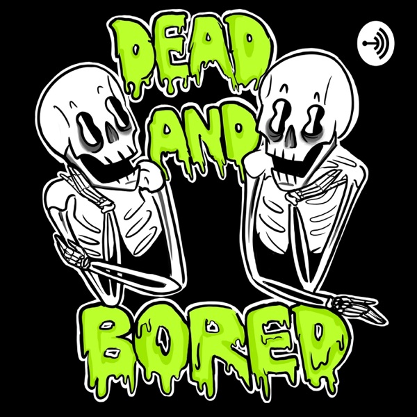 Dead and Bored