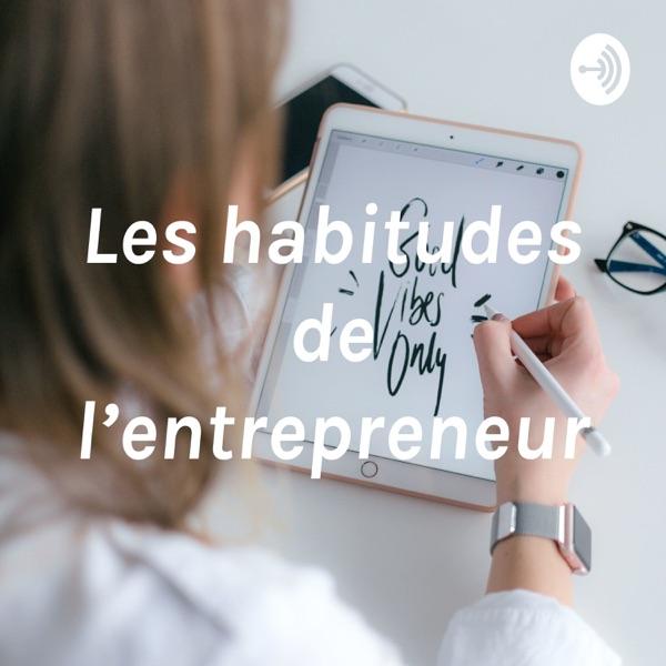Les habitudes de l'entrepreneur