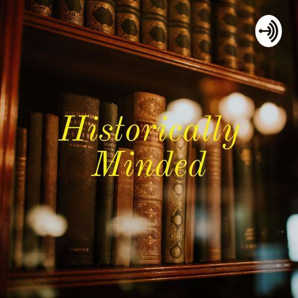 Historically Minded - Hosted By: Roger Craig