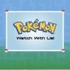 Pokemon: Watch With Us! artwork