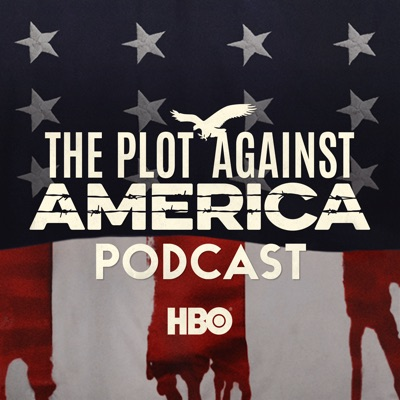 The Plot Against America Podcast:HBO