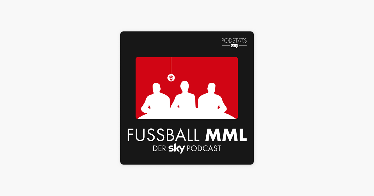Fussball Mml Der Sky Podcast On Apple Podcasts