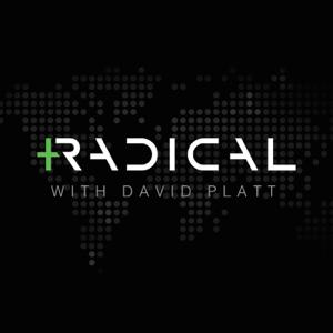 Radical with David Platt