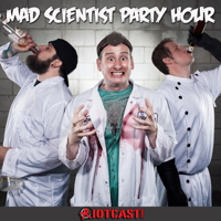 Mad Scientist Party Hour podcast