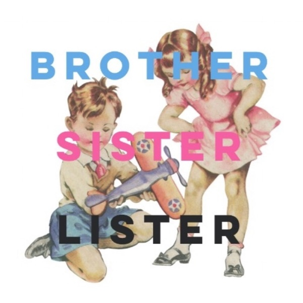 Brother Sister Lister