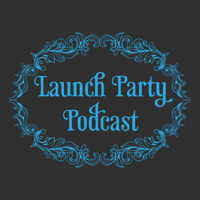 Launch Party Podcast podcast