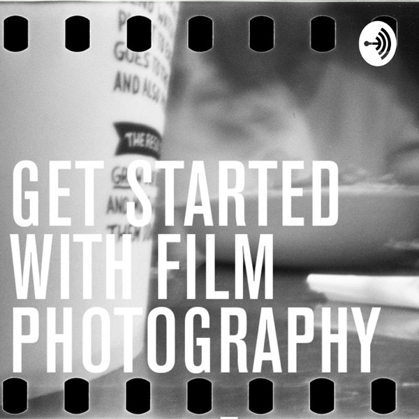 Get Started With Film Photography