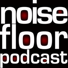 Tad Doyle's Noise Floor Podcast