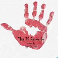 This IS Genocide Podcast podcast