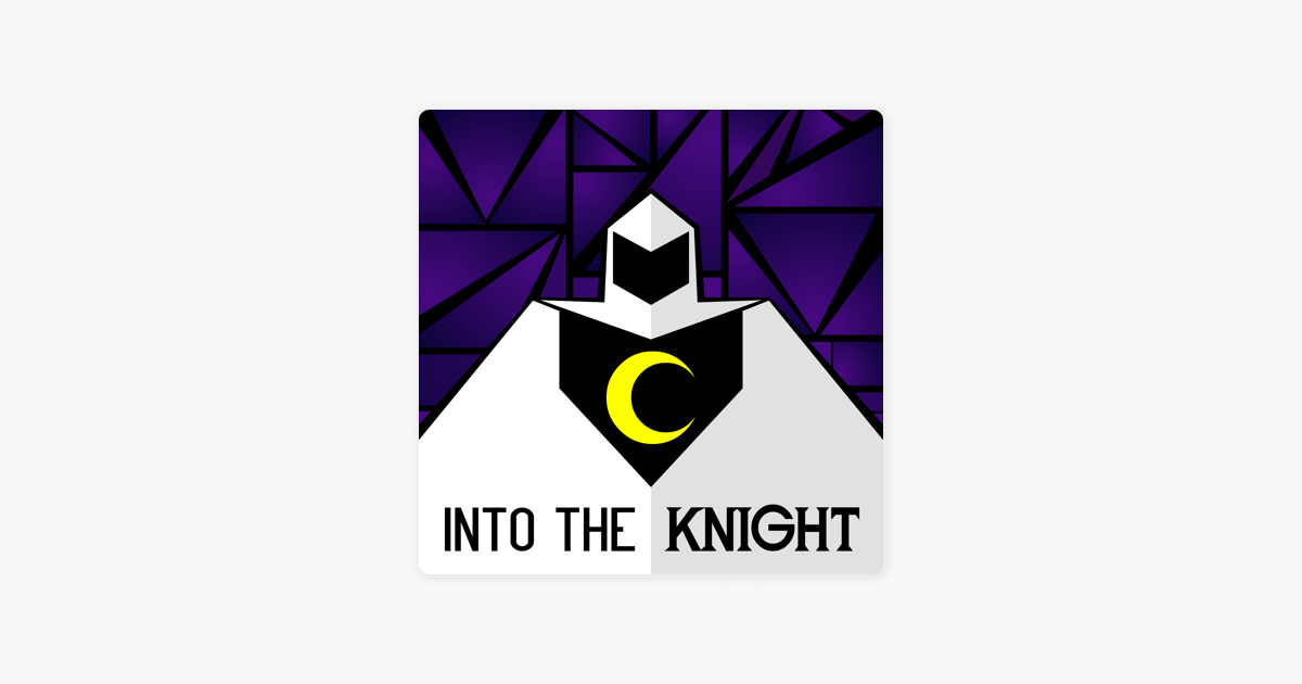 Into the Knight - A Moon Knight Podcast on Apple Podcasts