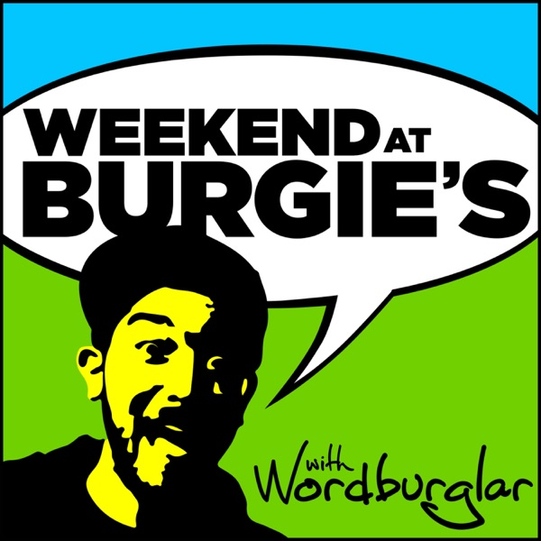 Weekend at Burgie's with SJ The Wordburglar podcast show image