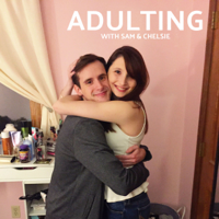 Adulting with Sam & Chelsie podcast