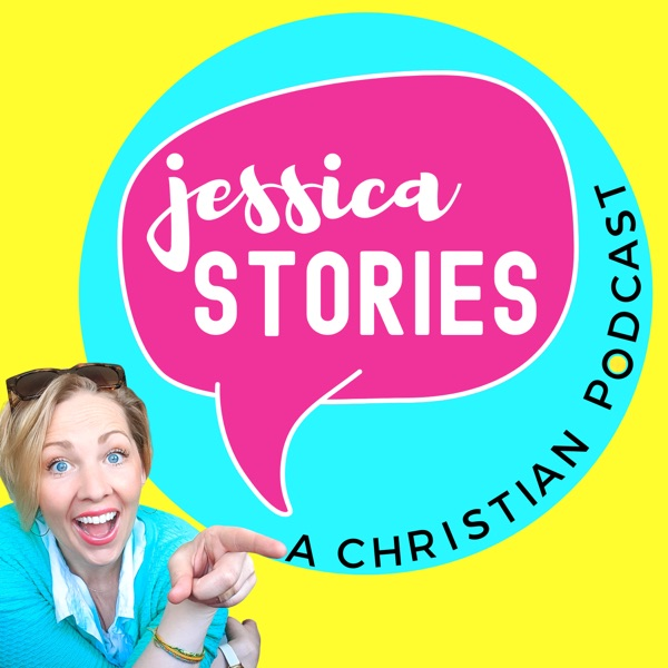 Jessica Stories- A Christian Podcast