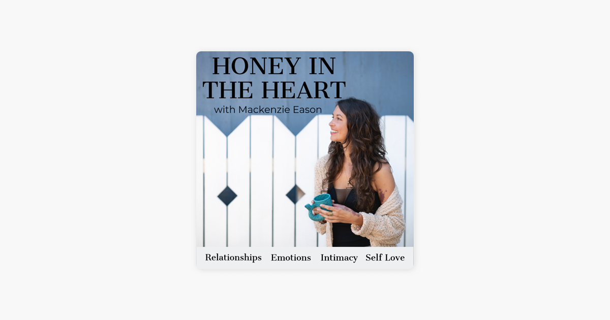 Honey in the Heart | Relationships, Emotions, Intimacy on