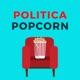 Politica Popcorn