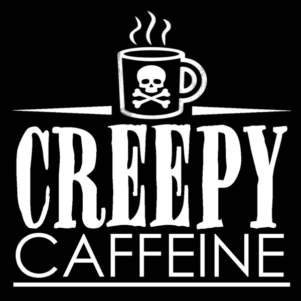 Creepy Caffeine