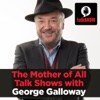 The Mother of All Talk Shows with George Galloway