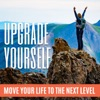 Upgrade Yourself: Move Your Life to the Next Level artwork