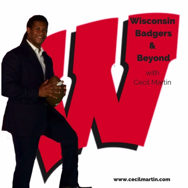 Wisconsin Badgers & Beyond With Cecil Martin