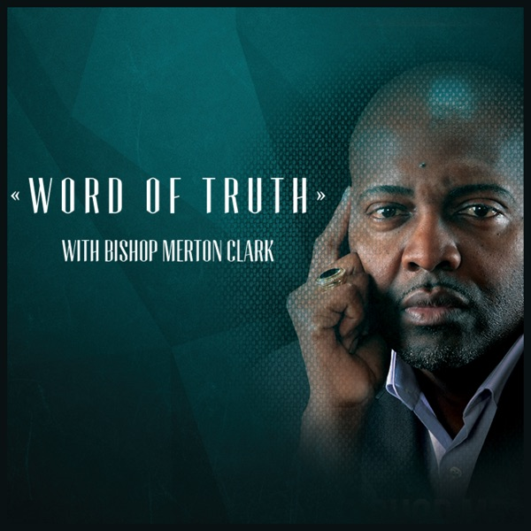 Word of Truth Revealed With Merton Clark