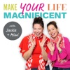 Make Your Life Magnificent with Jackie + Mimi artwork