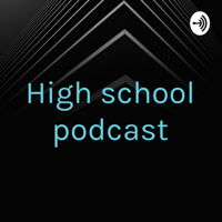 High school podcast podcast