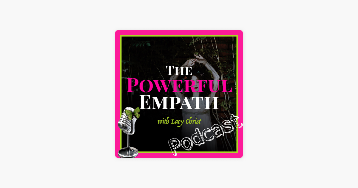 The Powerful Empath on Apple Podcasts
