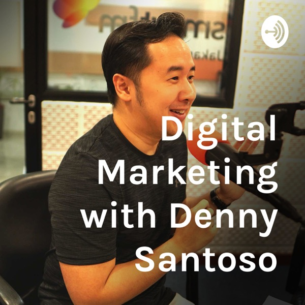 Digital Marketing with Denny Santoso