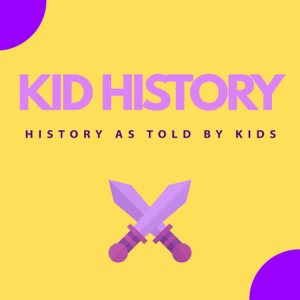 Kid History - History As Told By Kids