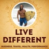 Live Different Podcast: Business | Travel | Health | Performance artwork