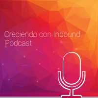 Creciendo con Inbound podcast