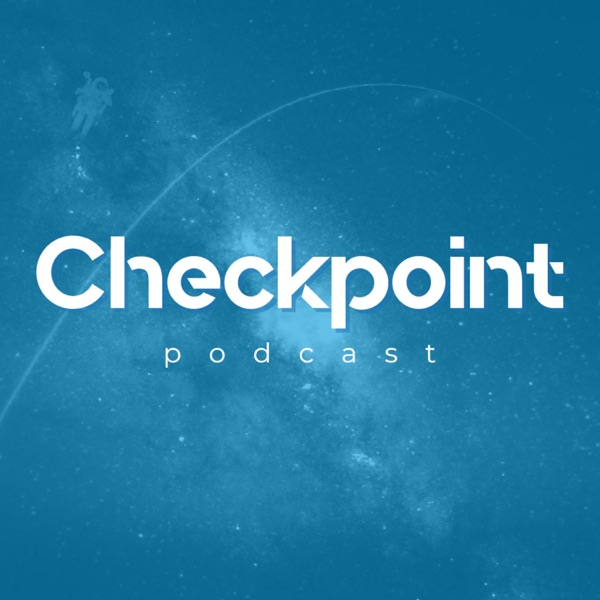 Checkpoint Podcast