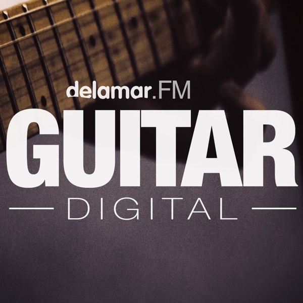 delamar Guitar Digital - Der Podcast für digitale Gitarristen