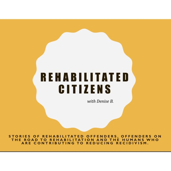 Rehabilitated Citizens Podcast