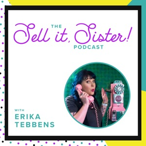 The Sell it, Sister! Podcast