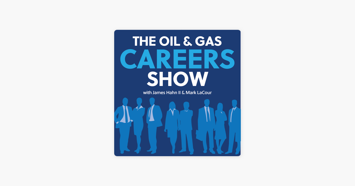 Oil and Gas Careers Podcast on Apple Podcasts