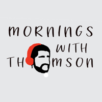 Mornings with Thomson podcast