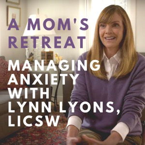 A Mom's Retreat With Lynn Lyons, LICSW