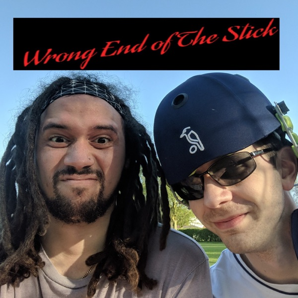 Wrong End of the Stick - A Cricket Podcast