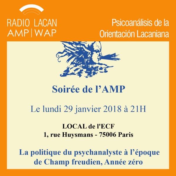 RadioLacan.com   Soirée de la AMP: La política del psicoanalista en la época del Campo Freudiano, Año cero.