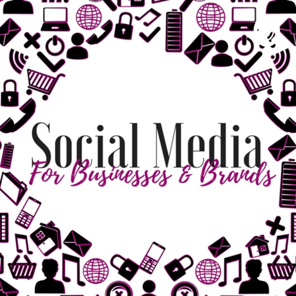 Social Media For Businesses & Brands