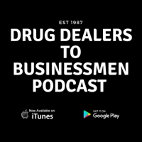 Drug Dealers to Businessmen Podcast podcast