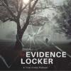 Evidence Locker True Crime - Evidence Locker True Crime