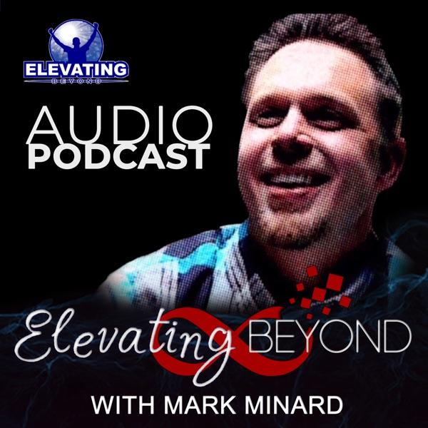 Elevating Beyond with Mark Minard