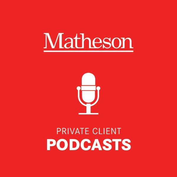 Matheson Private Client Podcast