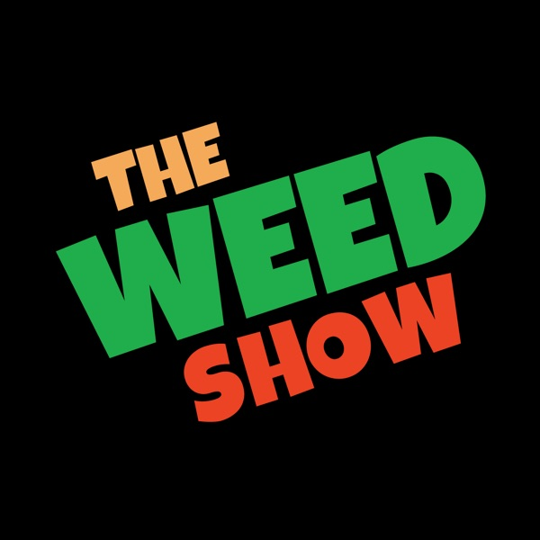 The Weed Show   Cannabis Comedy for Marijuana Fans image