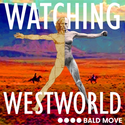 Watching Westworld:Bald Move