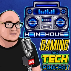 Heine House Gaming & Tech Podcast