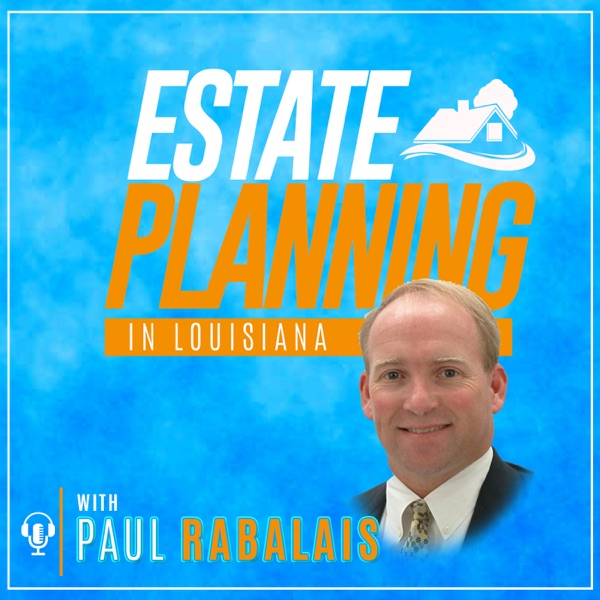 Estate Planning with Paul Rabalais